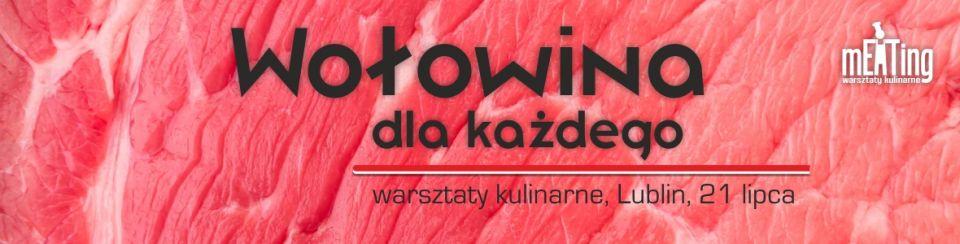 Wołowina | Warsztaty kulinarne w Lublinie | Lubelskie | Pokazy kulinarne | Doradztwo gastronomiczne | Lubelskie